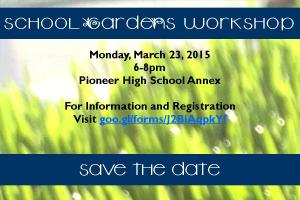 Save the Date - School Gardens Workshop 2015